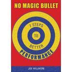 No Magic Bullet: Seven Steps to Better Performance (Bog, Paperback / softback)