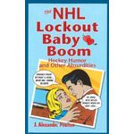 NHL Lockout Baby Boom, The: Hockey Humor and Other... (Bog, Paperback / softback)