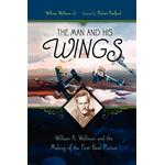 The Man and His Wings: William A. Wellman and the Making... (Bog, Hardback)
