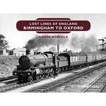 Lost Lines of England: Birmingham to Oxford (Bog, Hardback)