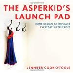 Health, Family & Lifestyle Books The Asperkid's Launch Pad: Home Design to Empower Everyday Superheroes