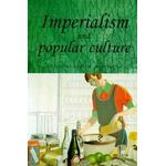 Culture and imperialism Books Imperialism and Popular Culture (Studies in imperialism)