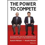 The Power to Compete: An Economist and an Entrepreneur on Revitalizing Japan in the Global Economy (Inbunden, 2014), Inbunden