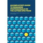 An Employer's Guide to Managing Professionals on the Autism Spectrum (Pocket, 2017)