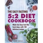 The Easy Fasting 5:2 Diet Cookbook: Make Fast Days Feel Like Feast Days, with 130 Delicious Recipes (Hardcover, 2018)