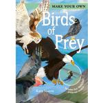 Make Your Own Birds of Prey: Includes Four Amazing... (Bog, Board book)