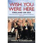 Wish You Were Here: England on Sea (Bog, Paperback / softback)