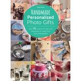 Books Handmade Personalized Photo Gifts: Over 74 Creative DIY... (Bog, Paperback / softback)