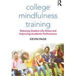 College Mindfulness Training: Reducing Student Life... (Bog, Paperback / softback)
