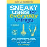 Sneaky Uses for Everyday Things, Revised Edition: Turn a... (Bog, Paperback / softback)
