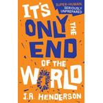 It's Only the End of the World (Bog, Paperback / softback)