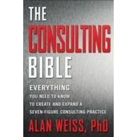 The Consulting Bible Everything You Need To Know To Create And Expand A Seven Figure Consulting Practice Haftad 2011 Haftad Haftad