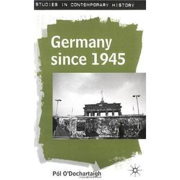 Germany Since 1945 (Studies in Contemporary History)