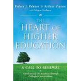The Heart of Higher Education: A Call to Renewal (Inbunden, 2010), Inbunden, Inbunden