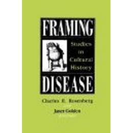 Framing Disease: Studies in Cultural History (Häftad, 1992), Häftad
