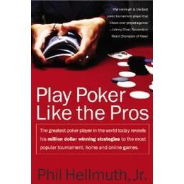 Play Poker Like the Pros (Harperresource Book)