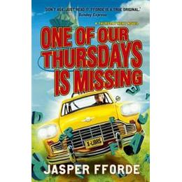 One of Our Thursdays is Missing (Thursday Next 6)