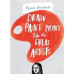 Draw Paint Print Like the Great Artists (Pocket, 2014), Pocket