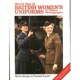 World War II British Women's Uniforms in Colour Photographs (Europa Militaria Special)