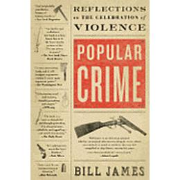popular crime reflections on the celebration of violence