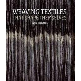 Weaving Textiles That Shape Themselves (Inbunden, 2012), Inbunden