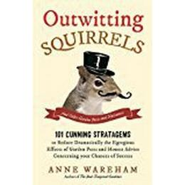 Outwitting Squirrels: And Other Garden Pests and Nuisances