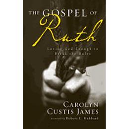 gospel of ruth loving god enough to break the rules