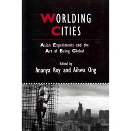 Worlding Cities: Asian Experiments and the Art of Being Global (Häftad, 2011), Häftad