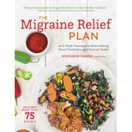 migraine relief plan an 8 week transition to better eating fewer headaches