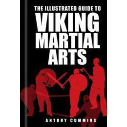 The Illustrated Guide to Viking Martial Arts, Paperback