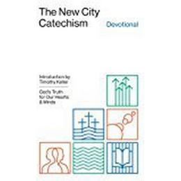 The New City Catechism Devotional: God's Truth for Our Hearts and Minds (The Gospel Coalition)