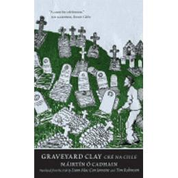 Graveyard Clay: Cre na Cille (The Margellos World Republic of Letters)