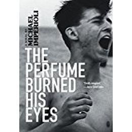 Perfume Burned His Eyes, The