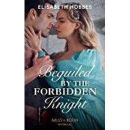 Beguiled By The Forbidden Knight (Historical)