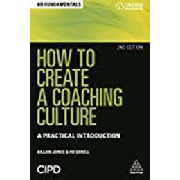 How to Create a Coaching Culture: A Practical Introduction (HR Fundamentals)