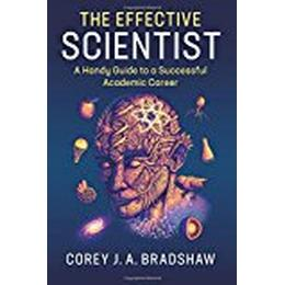 The Effective Scientist: A Handy Guide to a Successful Academic Career