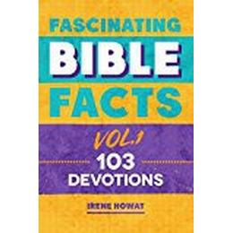 Fascinating Bible Facts Vol. 1: 103 Devotions