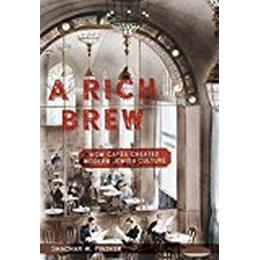 A Rich Brew: How Cafés Created Modern Jewish Culture