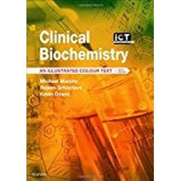 Clinical Biochemistry: An Illustrated Colour Text, 6e