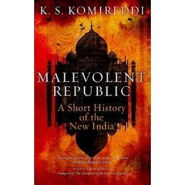 The Malevolent Republic: India Under Modi