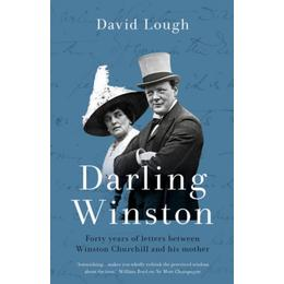 Darling Winston: Forty years of correspondence between Churchill and his mother