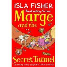 Marge and the Secret Tunnel: Book four in the fun family series by Isla Fisher (Marge in Charge 4)