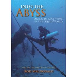 Into the Abyss: The Diving Trilogy 1: Diving to Adventure in the Liquid World