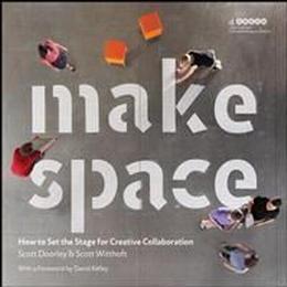 Make Space: How to Set the Stage for Creative Collaboration (Häftad, 2012), Häftad