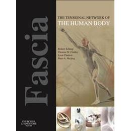 Fascia: The Tensional Network of the Human Body, Häftad