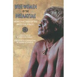 Wise Women of the Dreamtime (Häftad, 1993), Häftad, Häftad