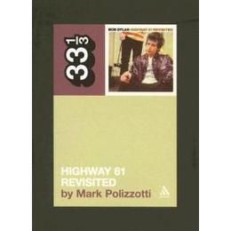 """Bob Dylan """"Highway 61 Revisited"""" (33 1/3) (33 1/3)"""
