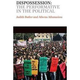 Dispossession: The Performative in the Political, Häftad