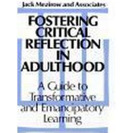 Fostering Critical Reflection in Adulthood (Inbunden, 1990), Inbunden, Inbunden