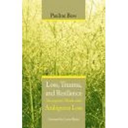 Loss, Trauma, And Resilience (Inbunden, 2006), Inbunden